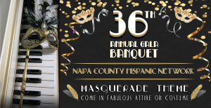 "Napa County Hispanic Network Gala, ""Masquerade"""