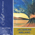 Art in the Library Featuring artist, Jacqueline Arellano