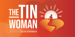 Valley Players Presents: The Tin Woman by Sean Grennan
