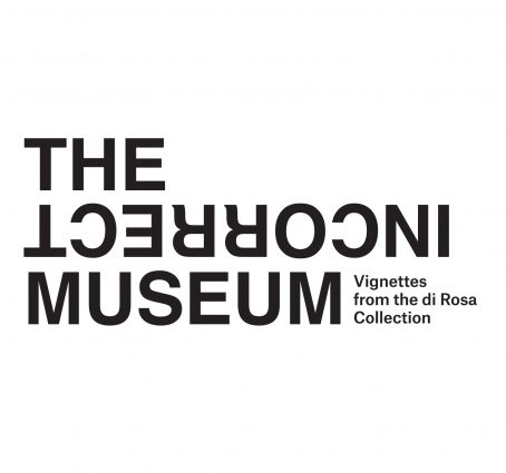 The Incorrect Museum: Vignettes from the di Rosa C...